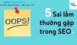 5 Sai lầm thường gặp trong việc triển khai SEO